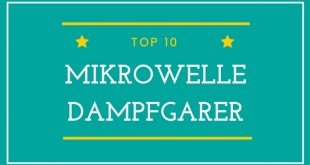 Mikrowelle Dampfgarer TOP 10